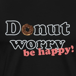 Donut worry - be happy! - Men's Premium T-Shirt