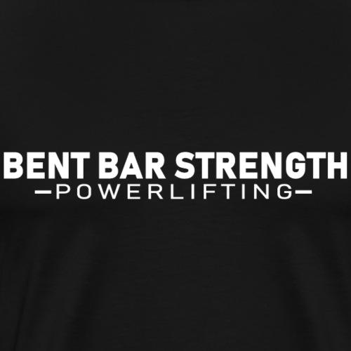 Bent Bar Strength Powerlifting - Men's Premium T-Shirt