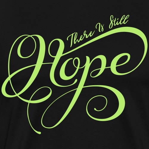 There Is Still Hope - Men's Premium T-Shirt