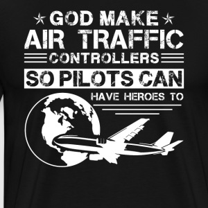 God Made Air Traffic Controllers Shirt - Men's Premium T-Shirt