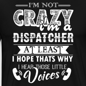 I'm A Dispatcher Shirts - Men's Premium T-Shirt