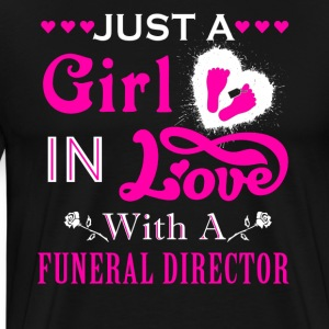 Girl In Love With Funeral Director Shirt - Men's Premium T-Shirt