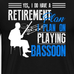 Retirement Plan On Playing Bassoon Shirt - Men's Premium T-Shirt