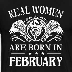 Real women are born in february - Men's Premium T-Shirt