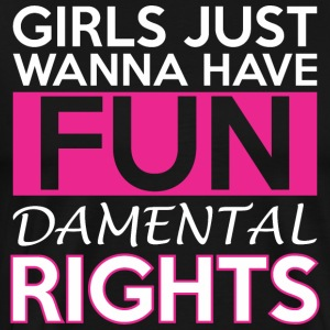 Girls Just Wanna Have Fun Damental Rights - Men's Premium T-Shirt