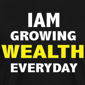 IAM GROWING WEALTH EVERYDAY - Men's Premium T-Shirt
