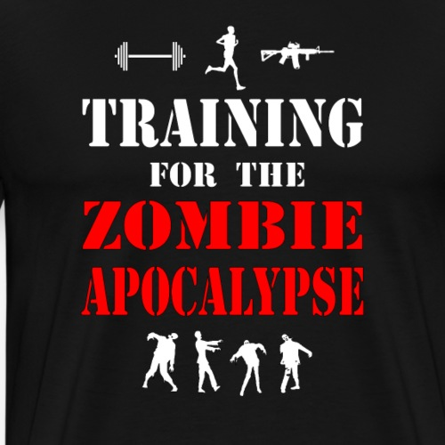 Training for the Zombie Apocalypse Shirt - Men's Premium T-Shirt