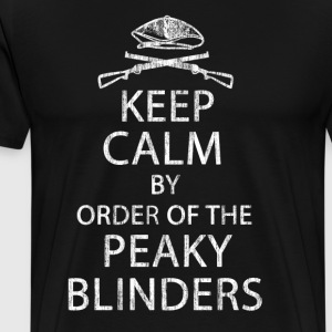 Keep Calm By Order Of The Peaky Blinders. V2. - Men's Premium T-Shirt