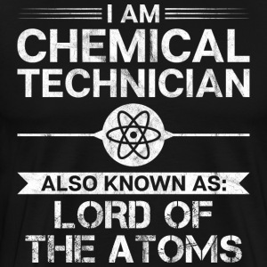 Chemical Technician/Lord of the Atoms/Chemistry - Men's Premium T-Shirt
