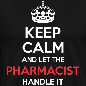 Keep Calm And Let Pharmacist Handle It - Men's Premium T-Shirt