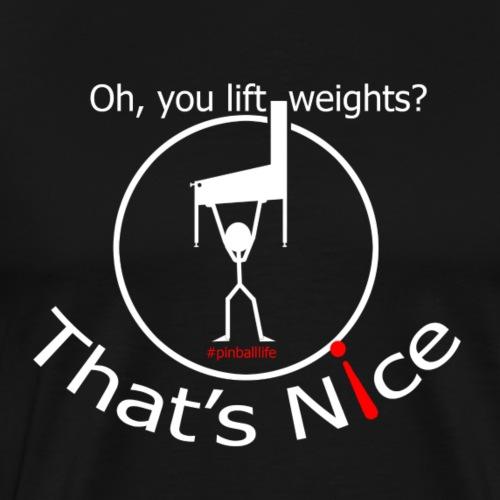 That's Nice - Men's Premium T-Shirt