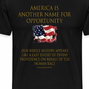 America is Another Name for Opportunity - Men's Premium T-Shirt