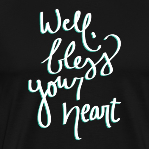 Well, bless your heart - Men's Premium T-Shirt
