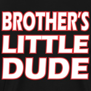 Brothers Little Dude - Men's Premium T-Shirt