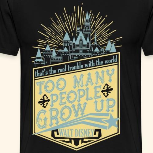 Too Many People Grow Up - Men's Premium T-Shirt