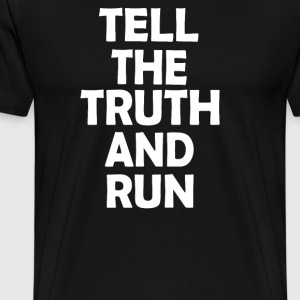the truth and run - Men's Premium T-Shirt