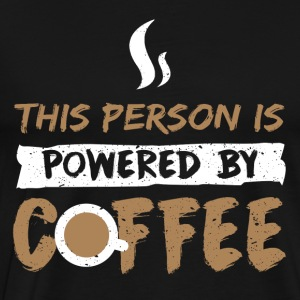 The Person is powered by Coffee - Men's Premium T-Shirt