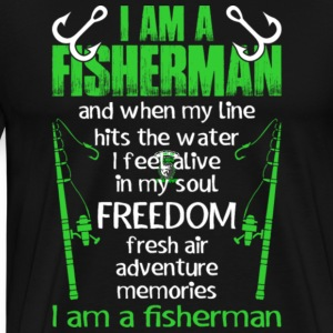 Fisherman My Line Hits Water I Feel Alive Shirt - Men's Premium T-Shirt