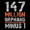 147 Million Orphans Minus 1 - Men's Premium T-Shirt