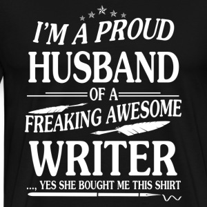 PROUD HUSBAND OF WRITER TEE SHIRT - Men's Premium T-Shirt