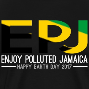 EPJ Enjoy Polluted Jamaica Happy Earth Day 2017 - Men's Premium T-Shirt