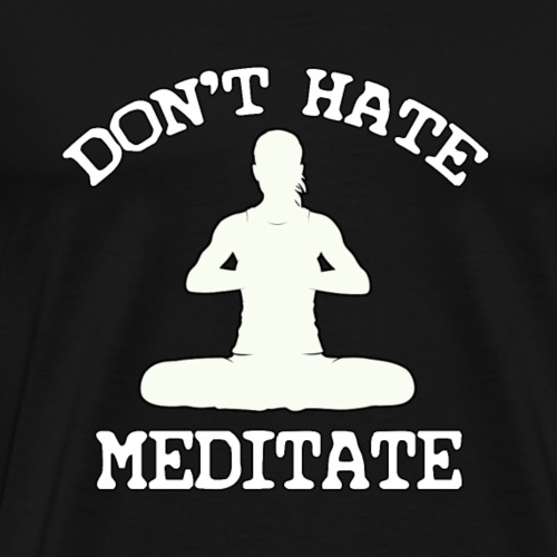DON'T HATE - Men's Premium T-Shirt