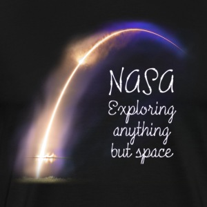 NASA - Exploring Anything But Space - Men's Premium T-Shirt