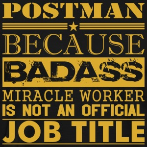 Postman Because Miracle Worker Not Job Title - Men's Premium T-Shirt