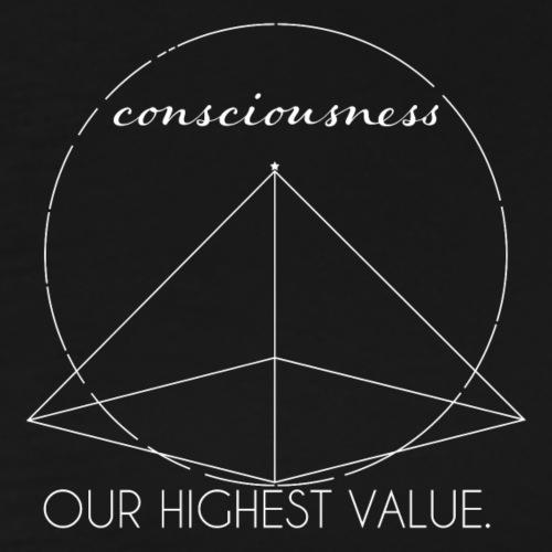 Consciousness Our Highest Value WHITE - Men's Premium T-Shirt