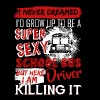 Sexy School Bus Driver Shirt - Men's Premium T-Shirt