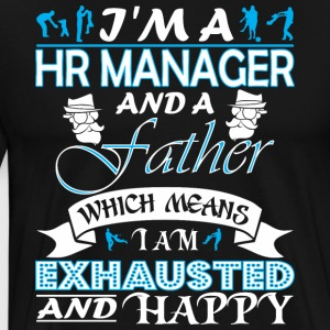 Im Hr Manager Father Which Means Im Exhausted - Men's Premium T-Shirt
