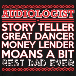 Audiologist Story Teller Dancer Best Dad Ever - Men's Premium T-Shirt