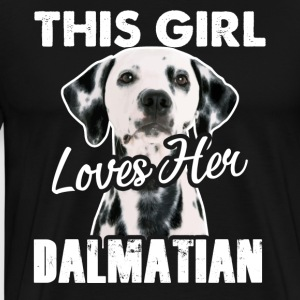 This Girl Loves Her Dalmatian Shirt - Men's Premium T-Shirt