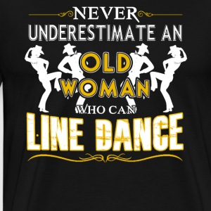 Old Woman Who Can Line Dance Shirt - Men's Premium T-Shirt