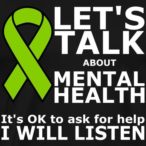 Let's Talk About Mental Health - Men's Premium T-Shirt