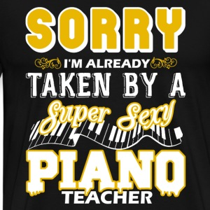 Taken By Super Sexy Piano Teacher Shirts - Men's Premium T-Shirt