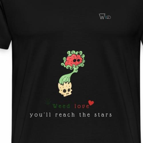 Weed love you ll reach the stars t shirt template - Men's Premium T-Shirt