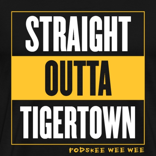 Straight Outta Tigertown - Men's Premium T-Shirt
