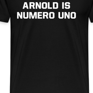Arnold Is Numero Uno - Men's Premium T-Shirt