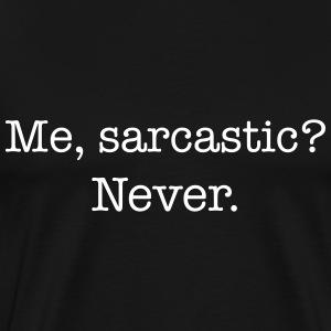 Me, sarcastic? Never. - Men's Premium T-Shirt