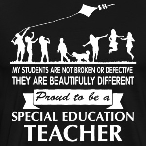 Proud To Be Special Ed Teacher Shirt - Men's Premium T-Shirt