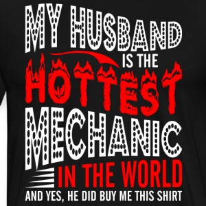 My Husband Is The Hottest Mechanic - Men's Premium T-Shirt