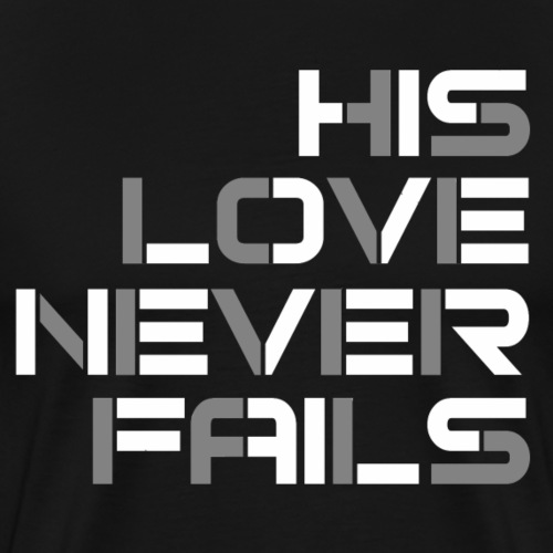 His Love Never Fails - Men's Premium T-Shirt