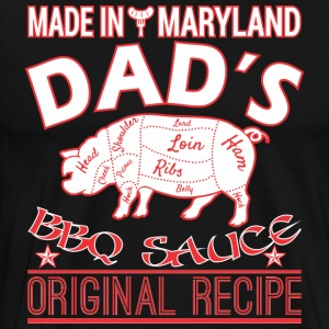 Made In Maryland Dads BBQ Sauce Original Recipe - Men's Premium T-Shirt