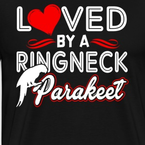 LOVED BY A RINGNECK PARAKEET SHIRT - Men's Premium T-Shirt