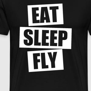 Eat Sleep Fly Funny - Men's Premium T-Shirt