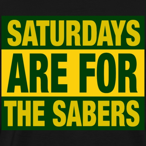 Saturdays Are For The Sabers - Men's Premium T-Shirt