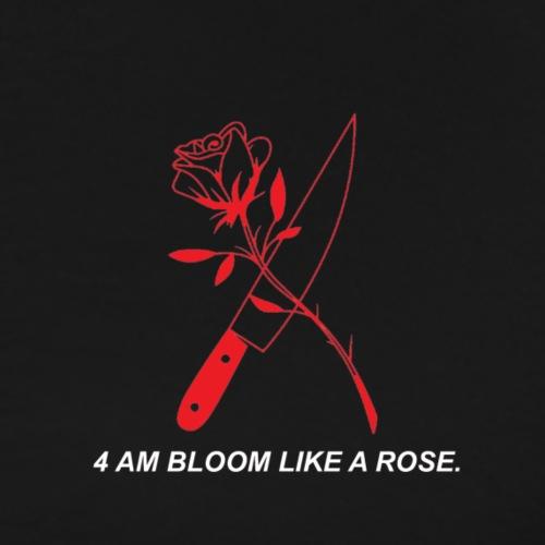 4 am bloom like a rose. - Men's Premium T-Shirt