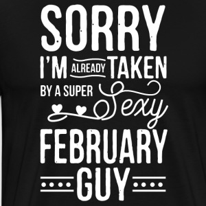 I'm already taken by a super sexy february guy - Men's Premium T-Shirt