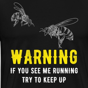 Beekeeper If you see me running try to keep up - Men's Premium T-Shirt